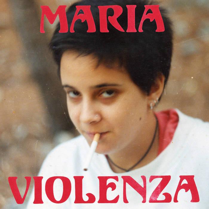 maria violenza